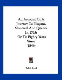 An Account of a Journey to Niagara, Montreal and Quebec in 1765