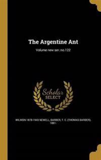 ARGENTINE ANT VOLUME NEW SER