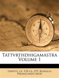 Tattvrthdhigamastra Volume 1