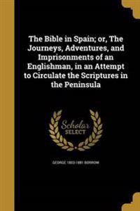 BIBLE IN SPAIN OR THE JOURNEYS