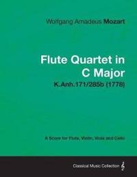 Flute Quartet in C Major - A Score for Flute, Violin, Viola and Cello K.Anh.171/285b (1778)