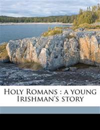 Holy Romans : a young Irishman's story