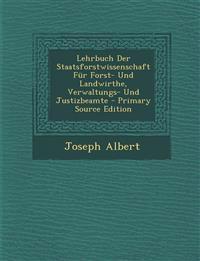 Lehrbuch Der Staatsforstwissenschaft Für Forst- Und Landwirthe, Verwaltungs- Und Justizbeamte