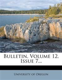 Bulletin, Volume 12, Issue 7...