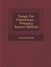 Songs for Fishermen