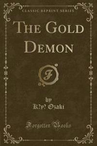 The Gold Demon (Classic Reprint)