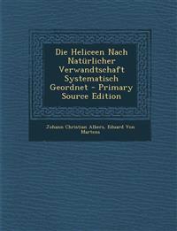 Die Heliceen Nach Naturlicher Verwandtschaft Systematisch Geordnet - Primary Source Edition