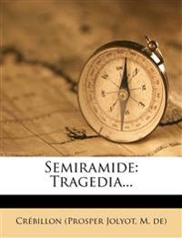 Semiramide: Tragedia...