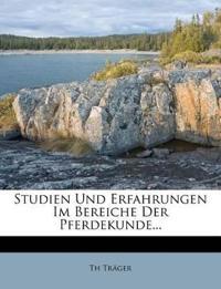 Studien Und Erfahrungen Im Bereiche Der Pferdekunde...