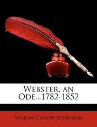 Webster, an Ode...1782-1852
