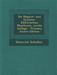 Die Magnet- Und Dynamo-Elektrischen Maschinen, Zweite Auflage - Primary Source Edition