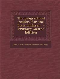 The geographical reader, for the Dixie children