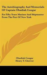 Autobiography And Memorials Of Captain Obadiah Congar
