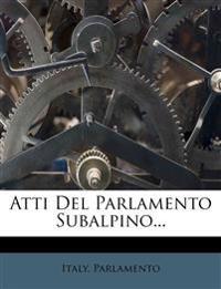 Atti Del Parlamento Subalpino...