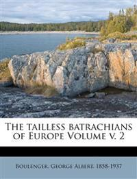The tailless batrachians of Europe Volume v. 2
