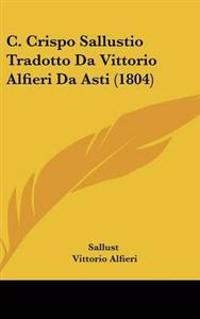 C. Crispo Sallustio Tradotto Da Vittorio Alfieri Da Asti (1804)