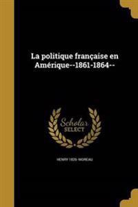 FRE-POLITIQUE FRANCAISE EN AME