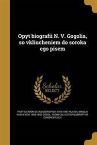 RUS-OPYT BIOGRAFII N V GOGOLIA