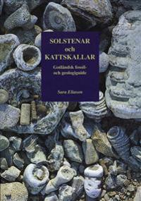 Solstenar och kattskallar. Gotländsk fossil- och geologiguide