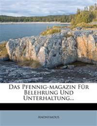 Das Pfennig-Magazin für Belehrung und Unterhaltung.