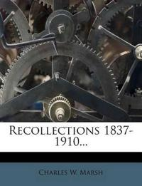 Recollections 1837-1910...
