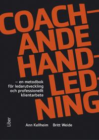 Coachande handledning : en metodbok för ledarutveckling och professionellt klientarbete