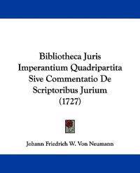 Bibliotheca Juris Imperantium Quadripartita Sive Commentatio De Scriptoribus Jurium