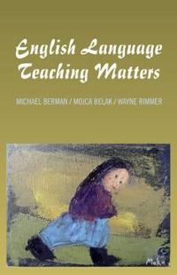 English Language Teaching Matters