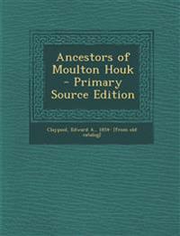 Ancestors of Moulton Houk