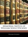 Memorial Sketch of William Soule Stickney