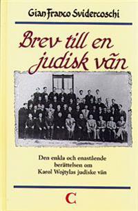 Brev till en judisk vän : den enkla och enastående berättelsen om Karol Wojtylas judiske vän