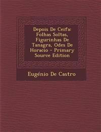 Depois De Ceifa: Folhas Soltas, Figurinhas De Tanagra, Odes De Horacio