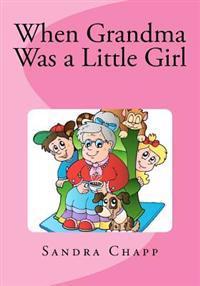 When Grandma Was a Little Girl