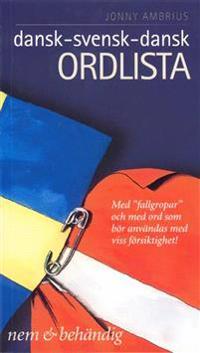 """Dansk-svensk-dansk ordbok : """"nem & behendig"""" : med """"fallgropar"""" och med ord som bör användas med viss försiktighet!"""