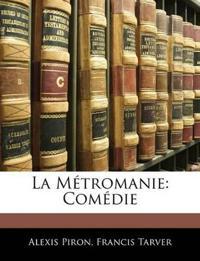 La Métromanie: Comédie