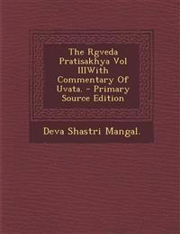 The Rgveda Pratisakhya Vol IIIWith Commentary Of Uvata.