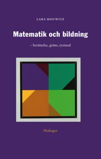 Matematik och bildning : berättelse, gräns, tystnad