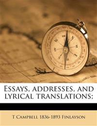 Essays, addresses, and lyrical translations;