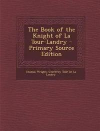 The Book of the Knight of La Tour-Landry - Primary Source Edition