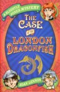 Case of the London Dragonfish
