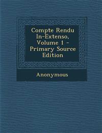 Compte Rendu In-Extenso, Volume 1