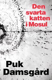 Den svarta katten i Mosul - Puk Damsgård pdf epub
