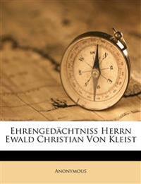 Ehrengedächtniß Herrn Ewald Christian von Kleist. Zweite verbesserte und vermehrte Auflage.