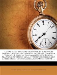 Sacrae Rotae Romanae Decisiones, Et Summorum Pontificum Constitutiones Recentissimae, Theatrum Veritatis & Iustitiae Cardinalis De Luca, Eiusque Tract