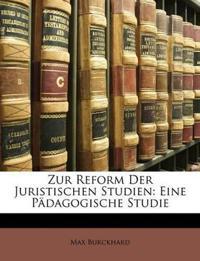 Zur Reform Der Juristischen Studien: Eine Pädagogische Studie