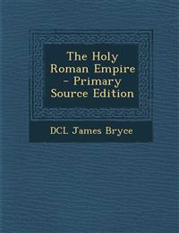 The Holy Roman Empire - Primary Source Edition