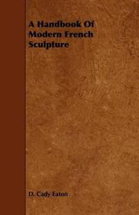 A Handbook of Modern French Sculpture