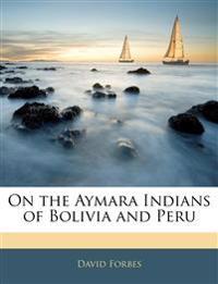 On the Aymara Indians of Bolivia and Peru