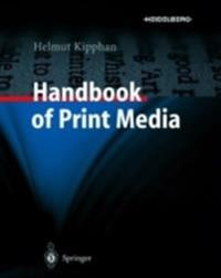 Handbook of Print Media: Technologies and Production Methods [With CDROM]