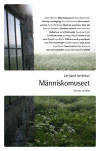 Lettland berättar : Människomuseet